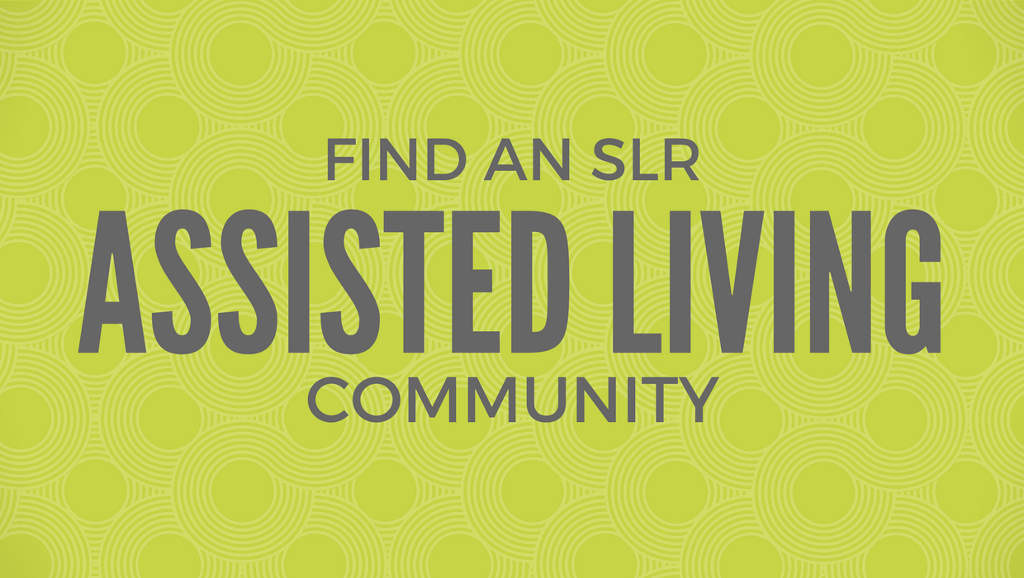 Find an SLR Assisted Living Community